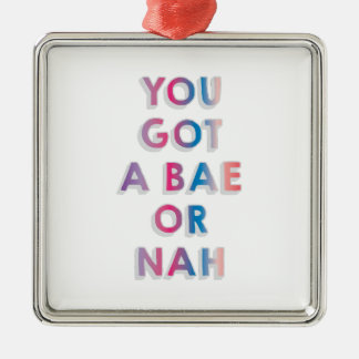 Bae or Nah Silver-Colored Square Ornament