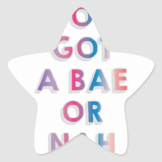 Bae or Nah Star Sticker