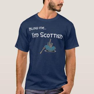 bagpipe, Blow me..., I'm Scottish T-Shirt