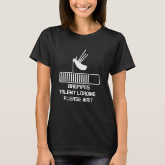 Bagpipes Talent Loading T-Shirt