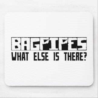 Bagpipes What Else Is There? Mouse Pad
