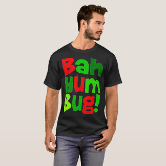 Bah Hum Bug1 T-Shirt