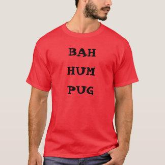 BAH HUM PUG T-Shirt