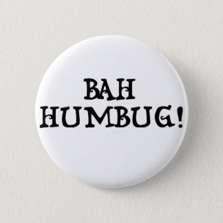 Bah Humbug! 2 Inch Round Button