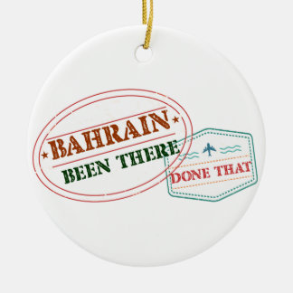 Bahrain Been There Done That Round Ceramic Ornament