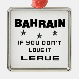 Bahrain If you don't love it, Leave Silver-Colored Square Ornament