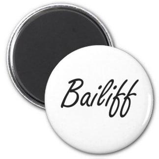 Bailiff Artistic Job Design 2 Inch Round Magnet