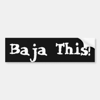 Baja This! Bumper Sticker