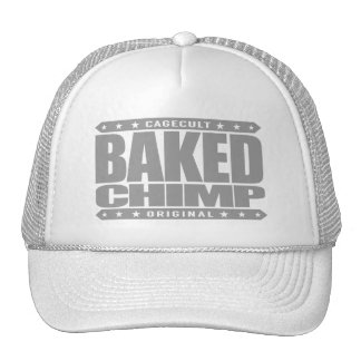 BAKED CHIMP - I Harness My 98% Primate DNA, Silver Trucker Hat