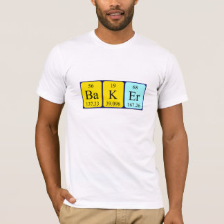 Baker periodic table name shirt