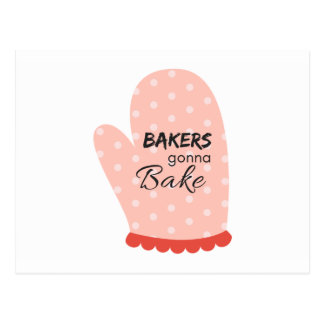 Bakers Gonna Bake Postcard