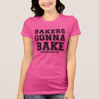 Bakers Gonna Bake T-Shirt