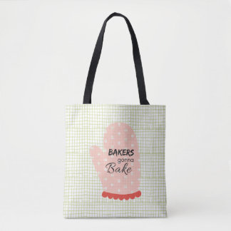 Bakers Gonna Bake Tote Bag