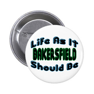 Bakersfield As It Should Be 2 Inch Round Button