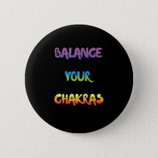 Balance your chakras Badge 2 Inch Round Button