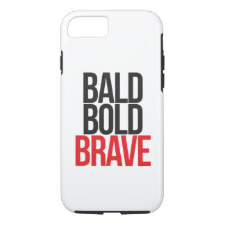 bald bold BRAVE phone case