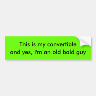Bald guy in convertible bumper sticker
