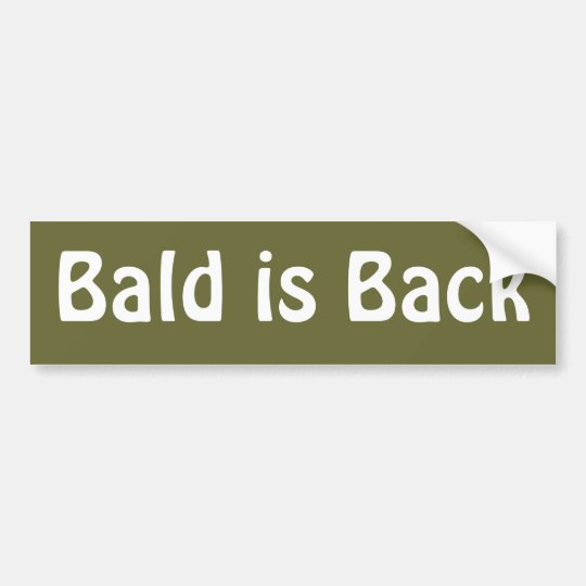 Bald is Back Bumper Sticker