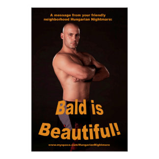 """Bald is Beautiful!"" 34.5 x 23 poster"