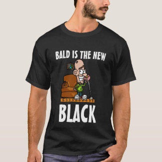 Bald is the new black T-Shirt