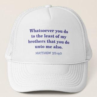 """BALL CAP WITH SCRIPTURE /MATTHEW 25 VERSE 40"""