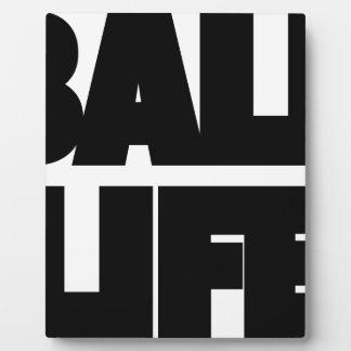 Ball Life Plaque