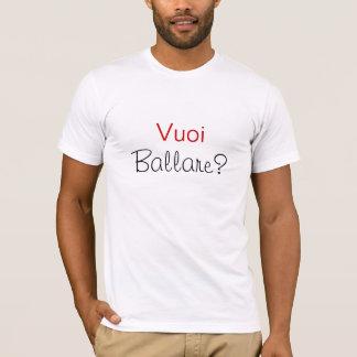 Ballare de Vuoi ? -- Voulez-vous danser ? T-shirt