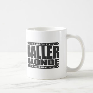 BALLER BLONDE - Top of Genetic Gangster Food Chain Classic White Coffee Mug