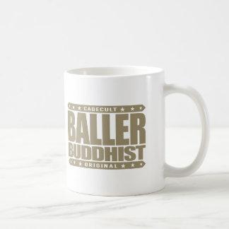 BALLER BUDDHIST - Enlightened Gangster Lifestyle Classic White Coffee Mug