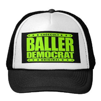 BALLER DEMOCRAT - Compassionate Liberal Gangster Trucker Hat