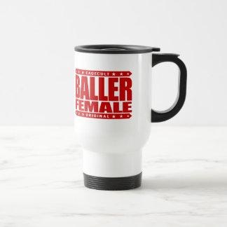 BALLER FEMALE - Women's Gender Equality Fighter 15 Oz Stainless Steel Travel Mug