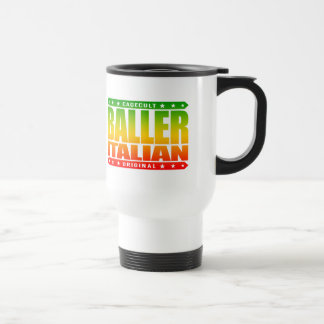 BALLER ITALIAN - Family Man, Godfather & Gangster Stainless Steel Travel Mug
