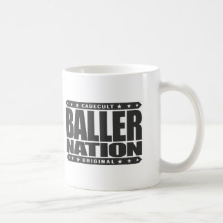 BALLER NATION - In God We Trust but Stay Gangster Classic White Coffee Mug
