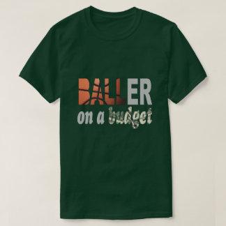 Baller On A Budget T-Shirt