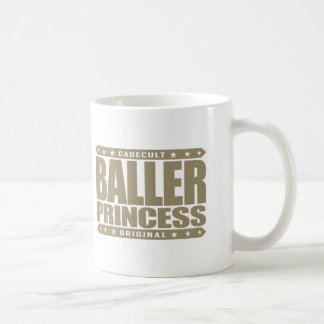 BALLER PRINCESS - I Will Turn Gangster On a Dime Classic White Coffee Mug