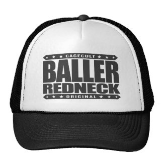 BALLER REDNECK - Proud Conservative Rodeo Gangster Trucker Hat