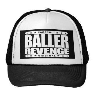 BALLER REVENGE - Success Is a Gangster's Payback Trucker Hat
