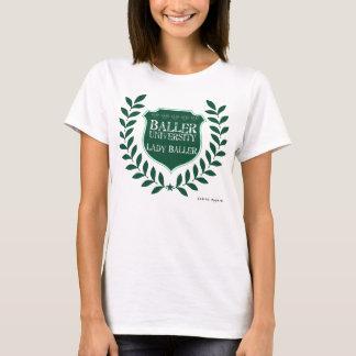 Baller University - Lady Baller T-Shirt