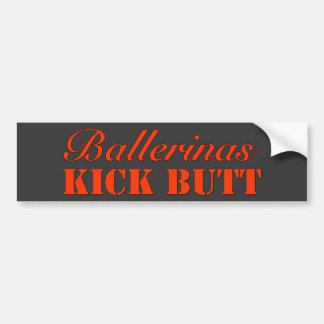 Ballerinas Kick Butt Bumper Sticker