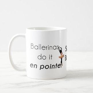 Ballerinas so it! coffee mug