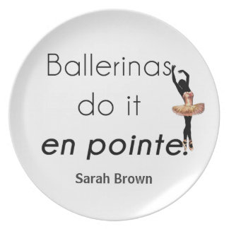 Ballerinas so it! dinner plate