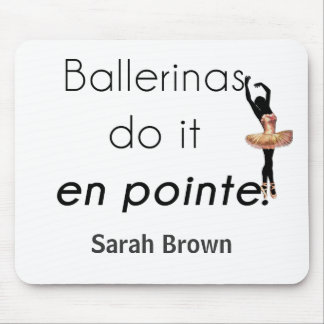 Ballerinas so it! mouse pad
