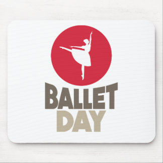 Ballet Day - Appreciation Day Mouse Pad