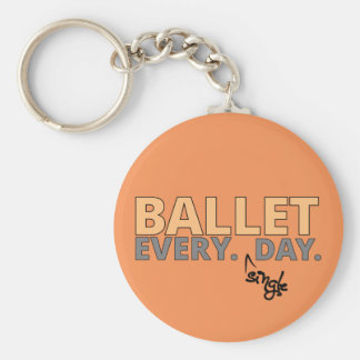 Ballet. Every Single Day Keychain
