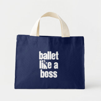 Ballet Like A Boss - Navy & White Mini-Tote Bag