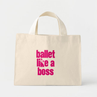 Ballet Like A Boss - White & Pink Mini-Tote Bag