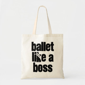 Ballet Like A Boss - White Tote Bag