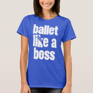 Ballet Like A Boss Women's Blue T-shirt