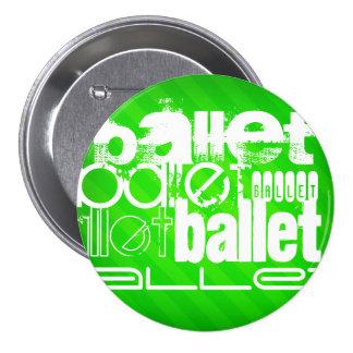 Ballet; Neon Green Stripes 3 Inch Round Button