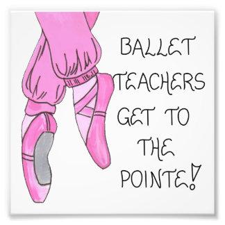 Ballet Teacher Quote - Print